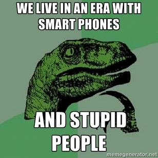smart devices and stupid people essay